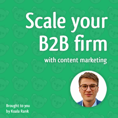 koala rank scale your b2b firm with content marketing podcast cover