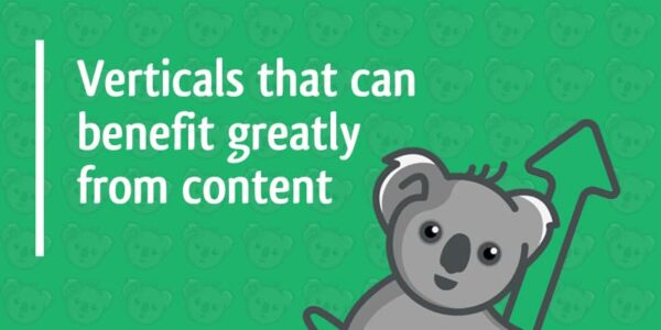 verticals that can benefit greatly from content