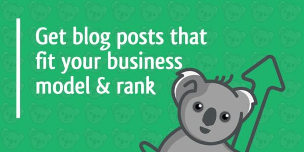 get blog posts that fit your business model and rank