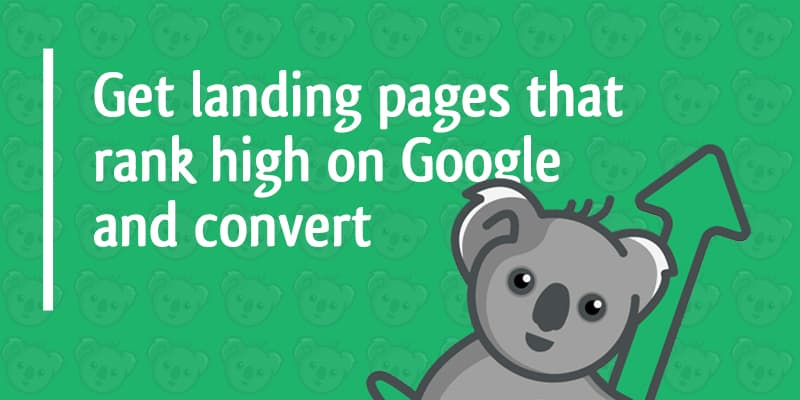 get landing pages that rank high on Google and convert