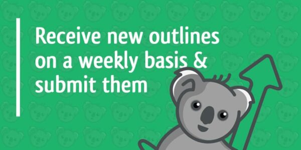receive new outlines on a weekly basis and submit them