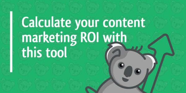 calculate your content marketing ROI with this tool